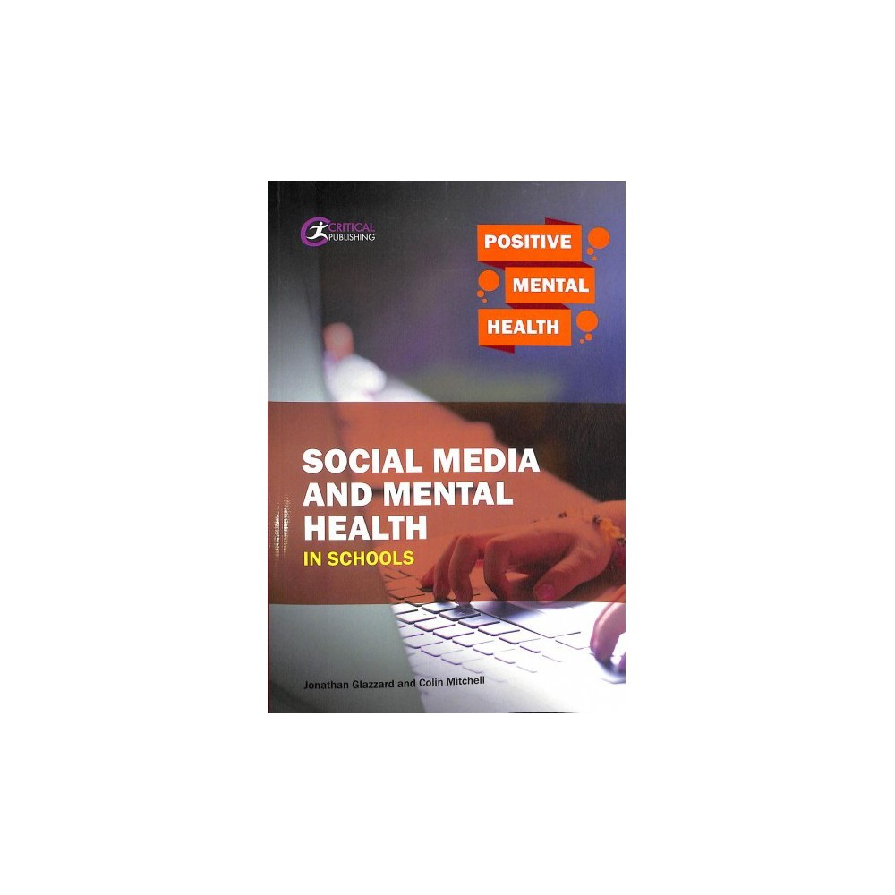 Social Media and Mental Health in Schools - 1 by Jonathan Glazzard & Colin Mitchell (Paperback)