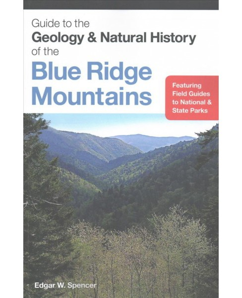 Guide to the Geology & Natural History of the Blue Ridge Mountains (Paperback) (Edgar W. Spencer) - image 1 of 1