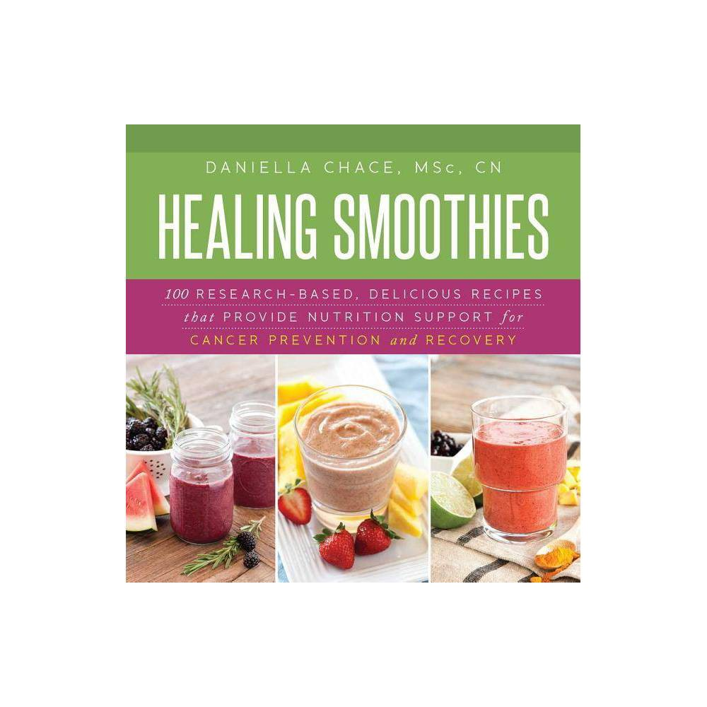 Healing Smoothies By Daniella Chace Hardcover
