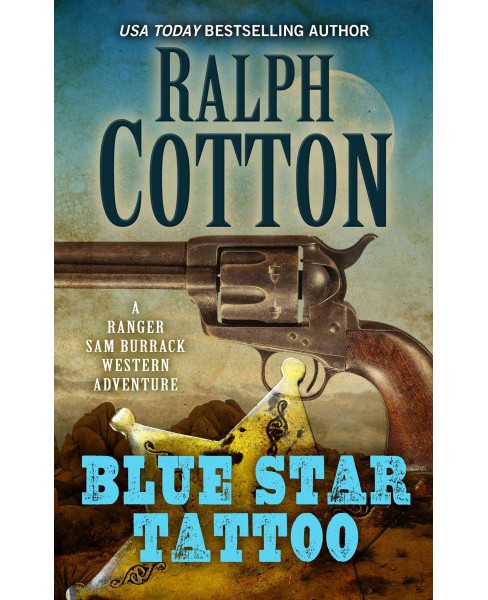 Blue Star Tattoo (Large Print) (Paperback) (Ralph W. Cotton) - image 1 of 1