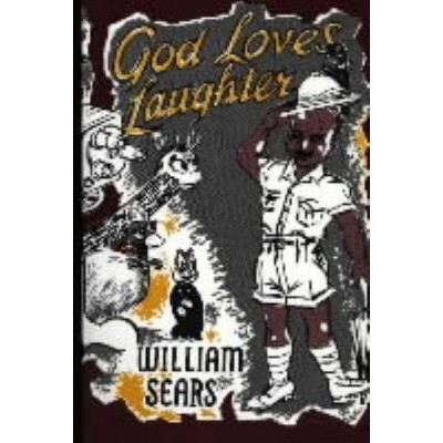 God Loves Laughter - by  William Sears (Paperback)