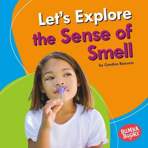 Let's Explore the Sense of Smell - (Bumba Books (R) -- Discover Your Senses) by  Candice Ransom - image 1 of 1