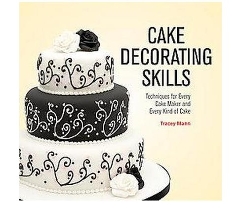 Cake Decorating Skills : Techniques for Every Cake Maker and Every Kind of Cake (Hardcover) (Tracey - image 1 of 1