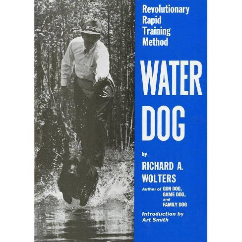 Water Dog - by  Richard A Wolters (Hardcover) - image 1 of 1