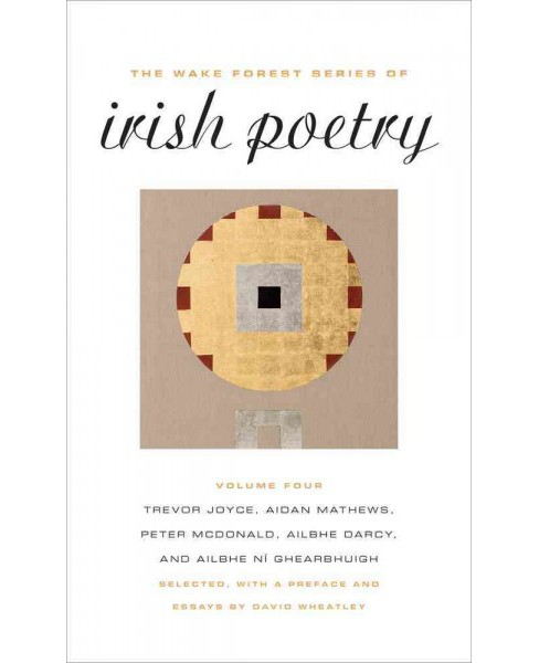Wake Forest Series of Irish Poetry (Paperback) (Trevor Joyce & Aidan Mathews & Peter McDonald & Ailbhe - image 1 of 1