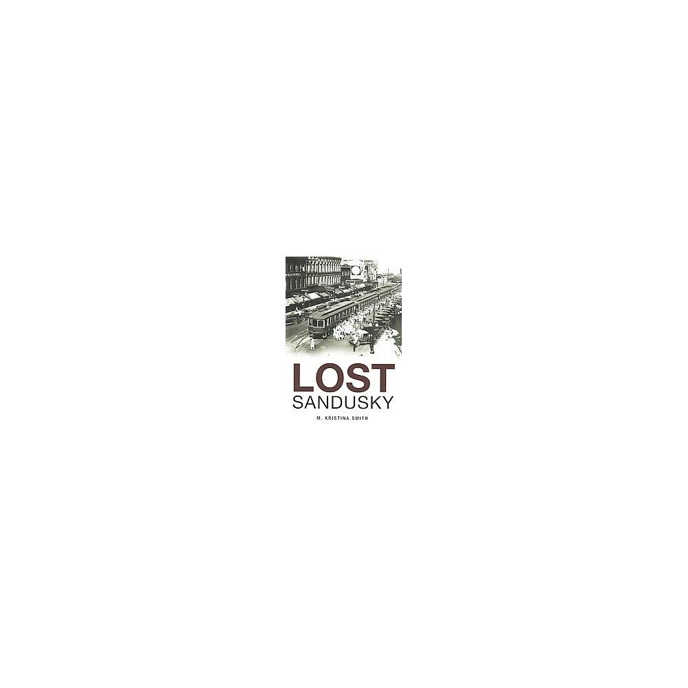 Lost Sandusky - (Lost) by M. Kristina Smith (Paperback)