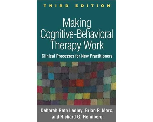 Making Cognitive-Behavioral Therapy Work : Clinical Process for New Practitioners -  (Hardcover) - image 1 of 1