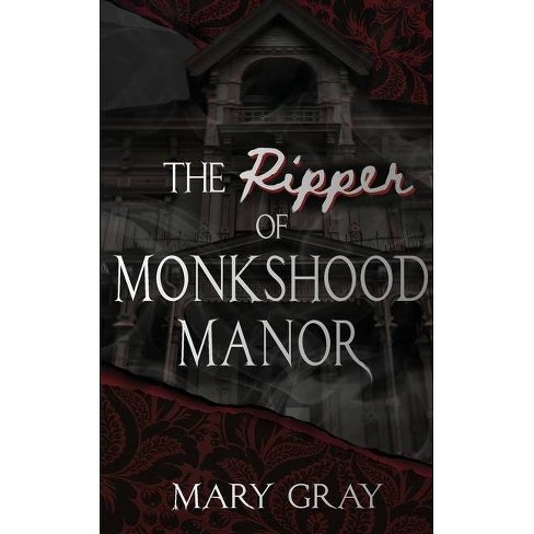 The Ripper of Monkshood Manor - by  Mary Gray (Paperback) - image 1 of 1