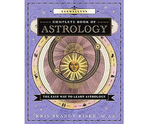 Llewellyn's Complete Book of Astrology : The Easy Way to Learn Astrology (Paperback) (Kris Brandt Riske) - image 1 of 1