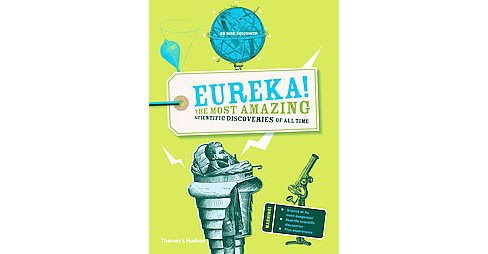 Eureka! : The Most Amazing Scientific Discoveries of All Time (Reprint) (Paperback) (Dr. Mike Goldsmith) - image 1 of 1