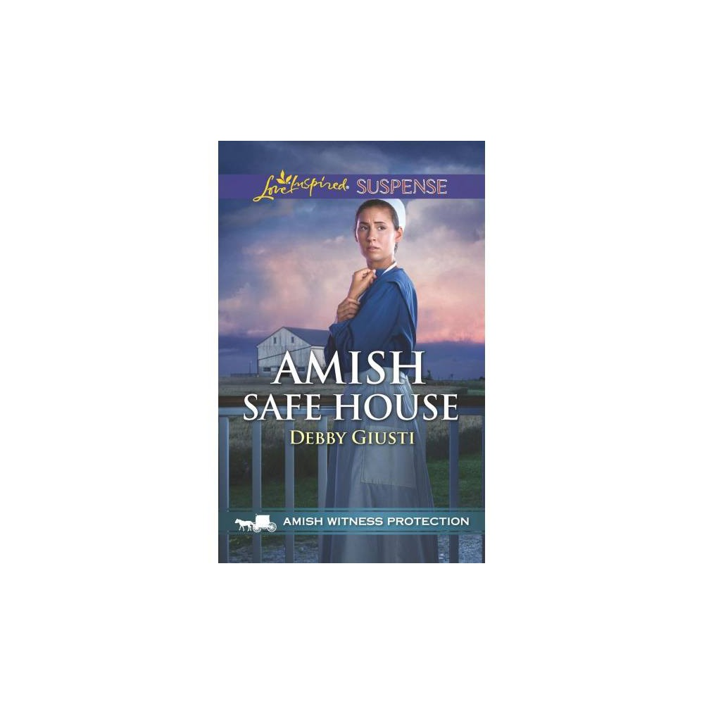 Amish Safe House - (Love Inspired Suspense) by Debby Giusti (Paperback)