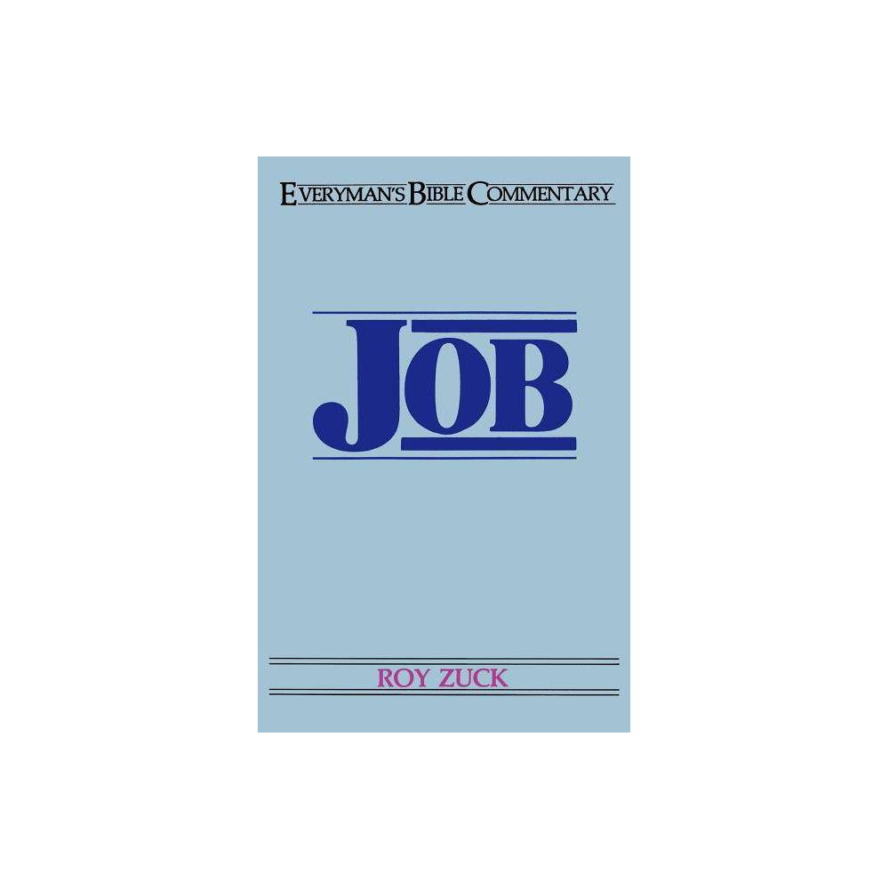 Job- Everymans Bible Commentary - (Everymans Bible Commentaries) by Roy B Zuck (Paperback)