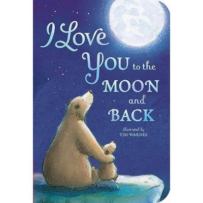 I Love You to the Moon and Back - by Amelia Hepworth (Board_book)