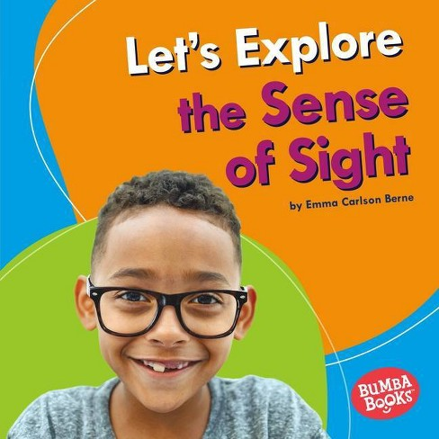 Let's Explore the Sense of Sight - (Bumba Books (R) -- Discover Your Senses) by  Emma Carlson Berne - image 1 of 1