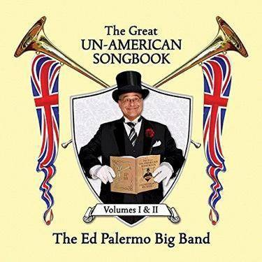 Palermo, Ed Big Band - Great Un-American Songbook, Volumes I & II (CD)