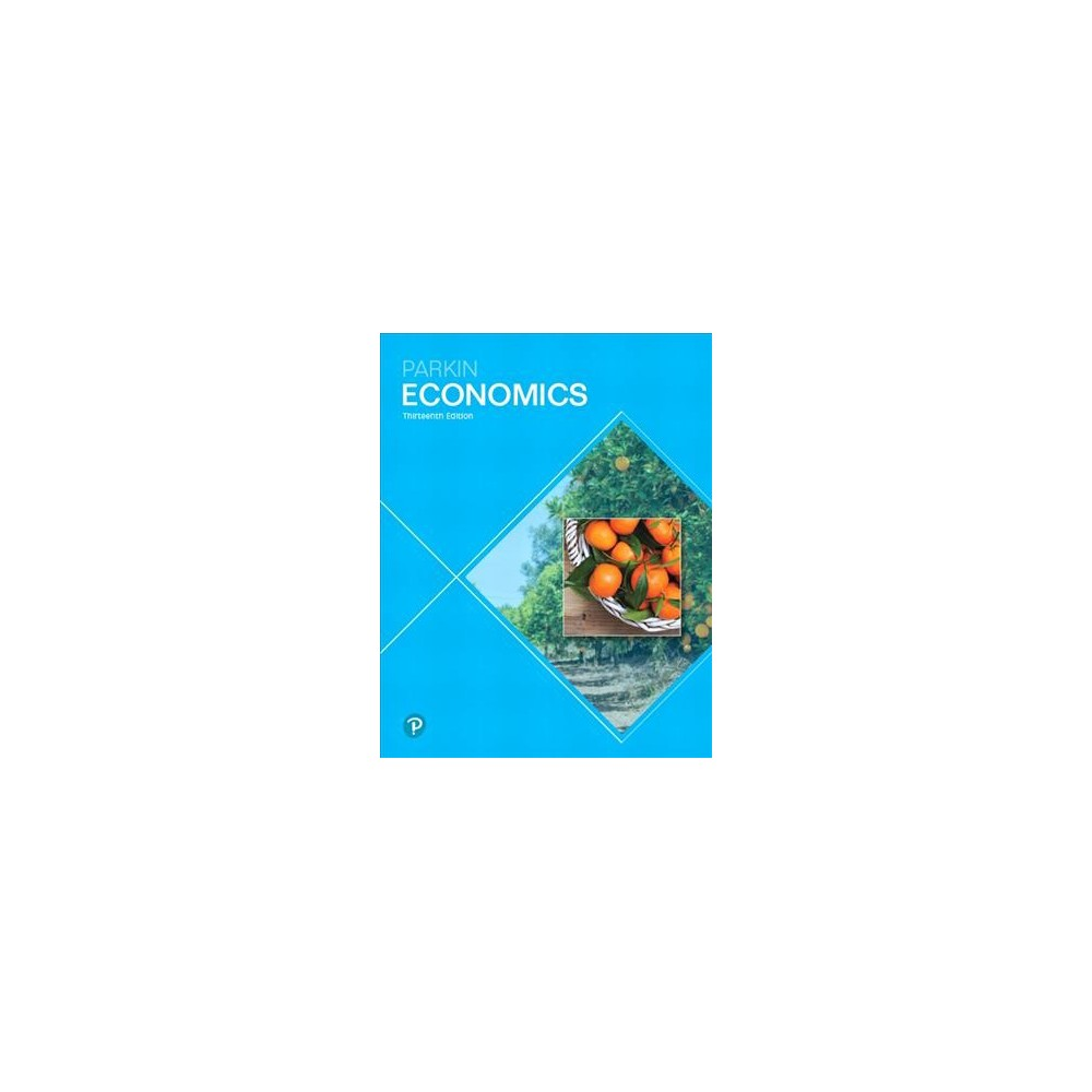 Economics - (What's New in Economics) by Michael Parkin (Hardcover)