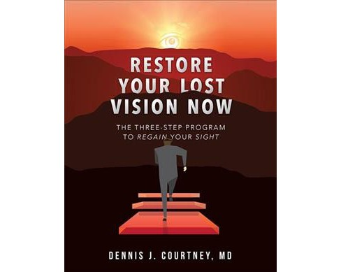 Restore Your Lost Vision : The Three-step Program to Regain Your Sight -  (Paperback) - image 1 of 1