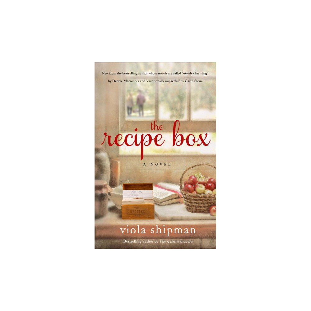 Recipe Box : A Novel With Recipes - by Viola Shipman (Hardcover)