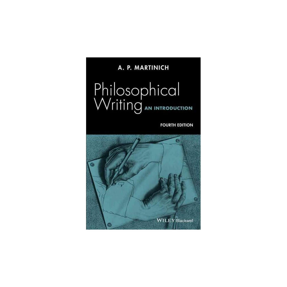 Philosophical Writing : An Introduction (Paperback) (A. P. Martinich)