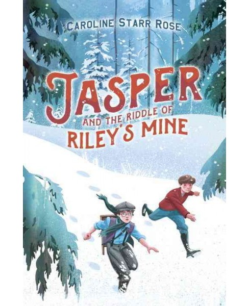 Jasper and the Riddle of Riley's Mine (Hardcover) (Caroline Starr Rose) - image 1 of 1