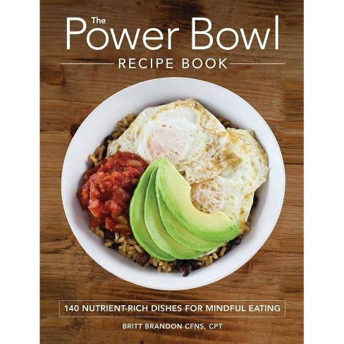 The Power Bowl Recipe Book - by  Britt Brandon (Paperback) - image 1 of 1