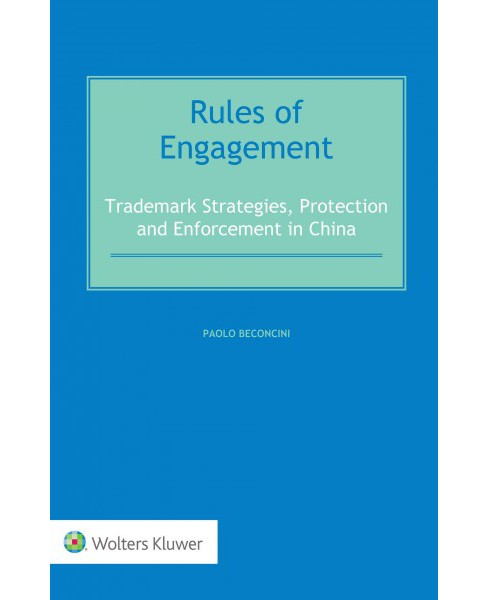 Rules of Engagement : Trademark Strategies, Protection and Enforcement in China (Hardcover) (Paolo - image 1 of 1