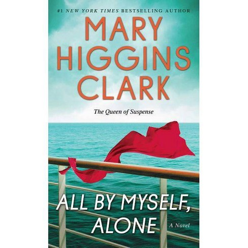 All By Myself, Alone: A Novel by Mary Higgins Clark (Paperback) - image 1 of 1