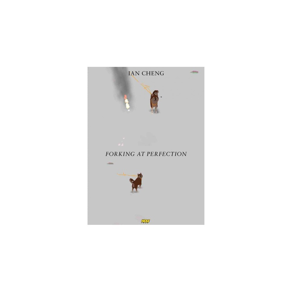 Ian Cheng : Forking at Perfection (Hardcover)