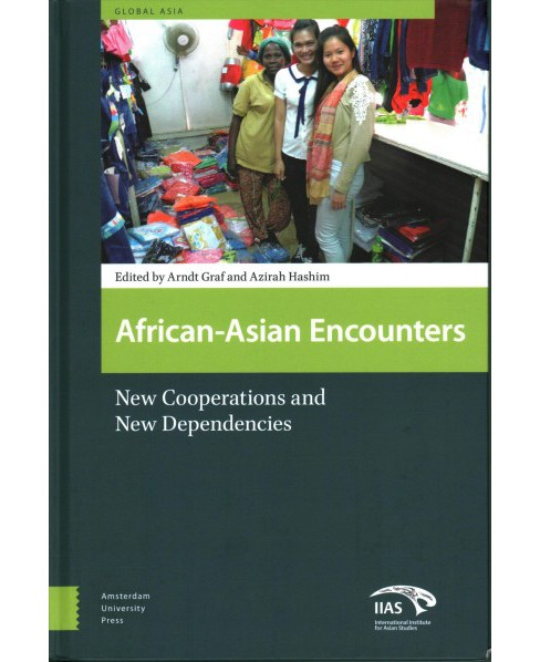African-Asian Encounters : New Cooperations and New Dependencies (Hardcover) - image 1 of 1