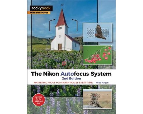 Nikon Autofocus System : Mastering Focus for Sharp Images Every Time (Paperback) (Mike Hagen) - image 1 of 1