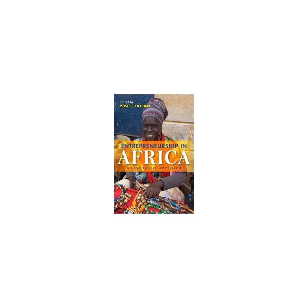 Entrepreneurship in Africa : A Historical Approach - (Hardcover)