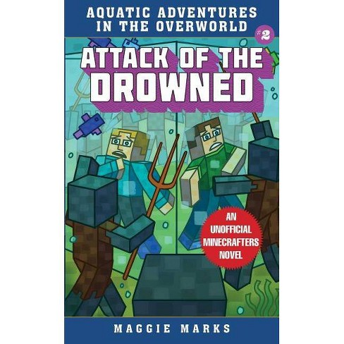 Attack of the Drowned - (Aquatic Adventures in the Overworld) by Maggie  Marks (Paperback)