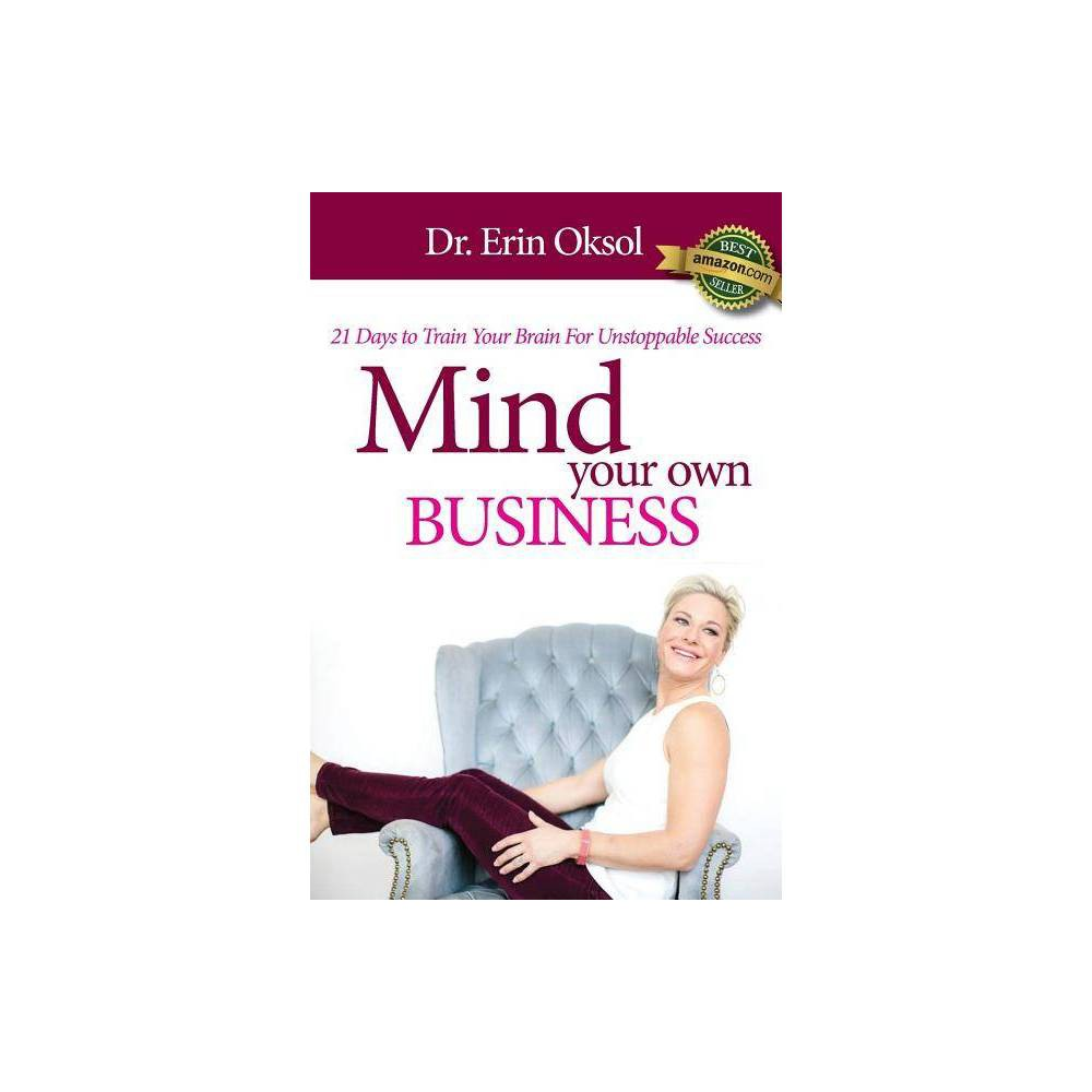 Mind Your Own Business By Erin Oksol Paperback