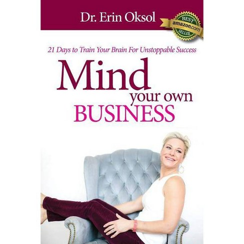 Mind Your Own Business - by  Dr Erin Oksol (Paperback) - image 1 of 1