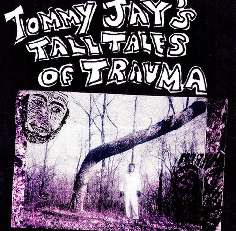 Tommy Jay - Tommy Jay's Tall Tales Of Trauma (Vinyl) - image 1 of 1