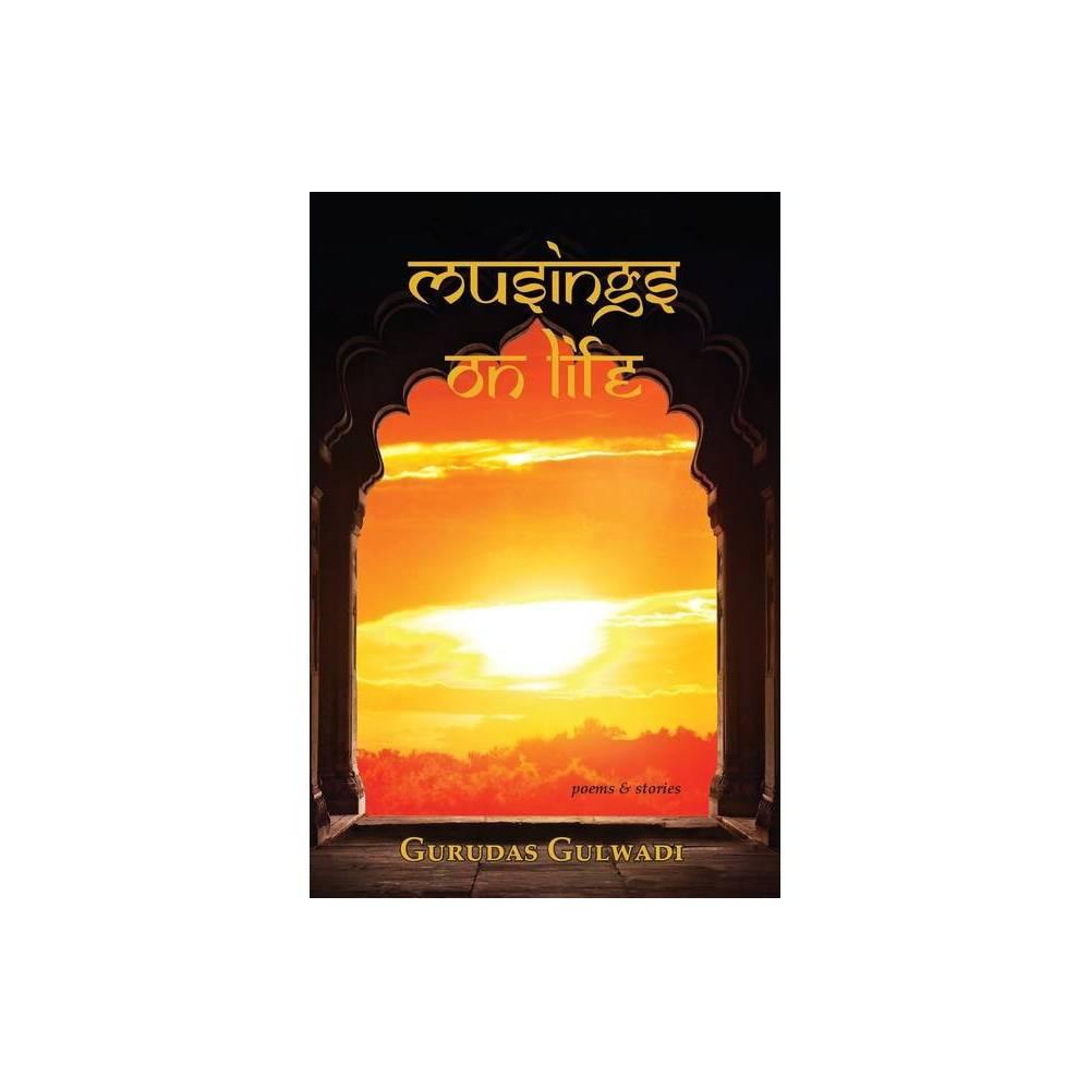 Musings On Life By Gurudas Gulwadi Paperback