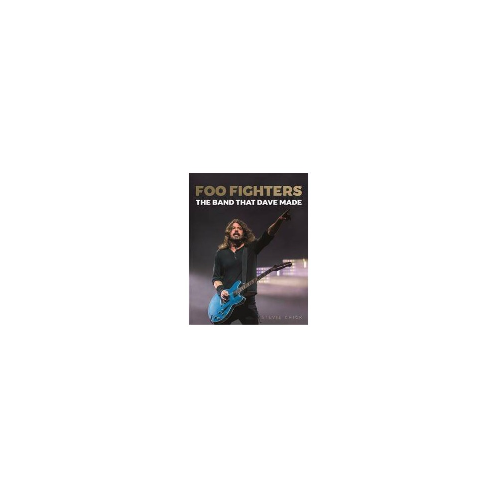 Foo Fighters - by Stevie Chick (Hardcover)