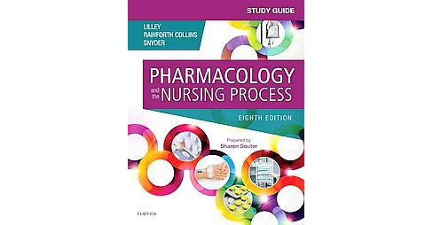 Pharmacology and the Nursing Process (Study Guide) (Paperback) (Linda Lane Lilley & Shelly Rainforth - image 1 of 1