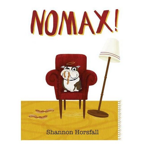Nomax! - by  Shannon Horsfall (Paperback) - image 1 of 1