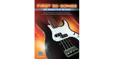 First 50 Songs You Should Play on Bass (Paperback) (Hal Leonard Publishing Corporation (COR)) - image 1 of 1