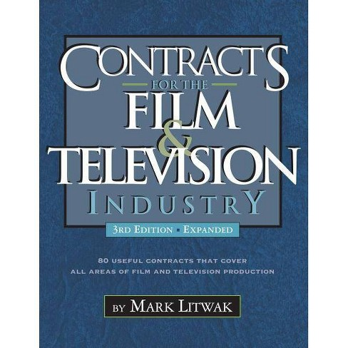 Contracts for the Film & Television Industry - 3 Edition by  Mark Litwak (Paperback) - image 1 of 1