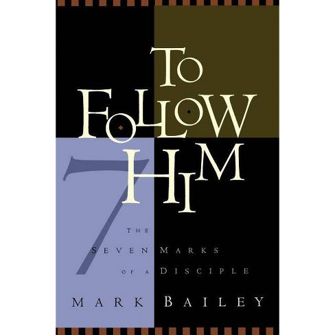 To Follow Him - by  Mark Bailey (Paperback) - image 1 of 1