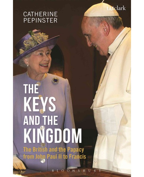Keys and the Kingdom : The British and the Papacy from John Paul II to Francis (Paperback) (Catherine - image 1 of 1