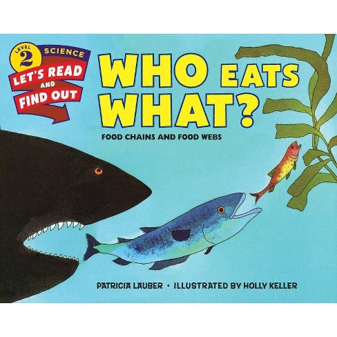 Who Eats What? - (Let's-Read-And-Find-Out Science 2) by  Patricia Lauber (Paperback) - image 1 of 1