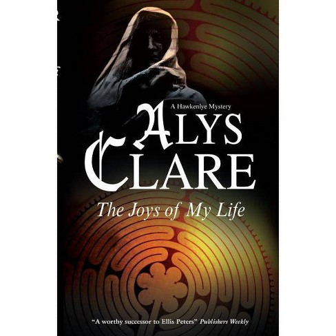Joys of My Life - (Hawkenlye) by  Alys Clare (Hardcover) - image 1 of 1