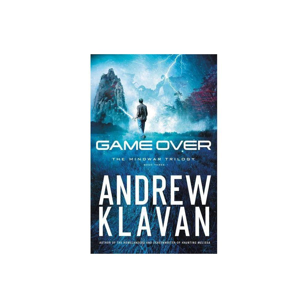 Game Over Mindwar Trilogy By Andrew Klavan Hardcover
