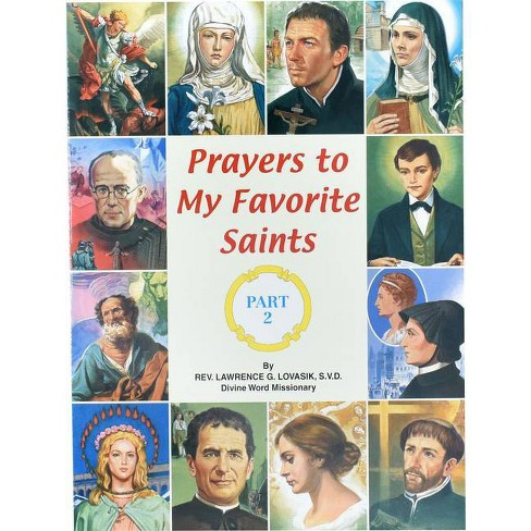 Prayers to My Favorite Saints (Part 2) - (St. Joseph Picture Books (Paperback)) by  Lawrence G Lovasik (Paperback) - image 1 of 1