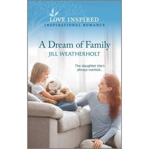 A Dream of Family - by  Jill Weatherholt (Paperback) - image 1 of 1