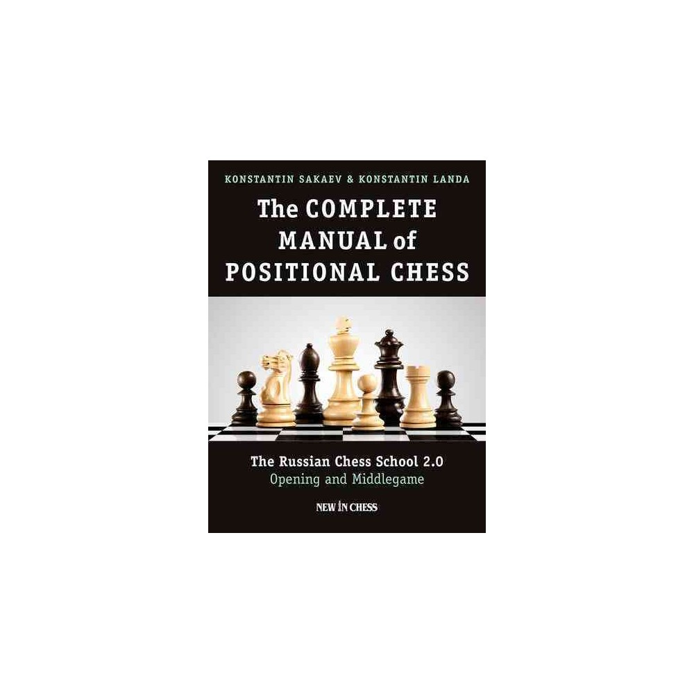Complete Manual of Positional Chess : The Russian Chess School 2.0: Opening and Middlegame (Paperback)