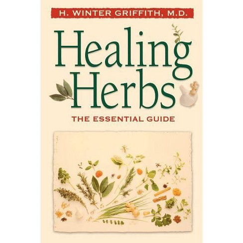 Healing Herbs - (Essential Guide) by  H Winter Griffith (Paperback) - image 1 of 1